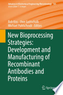 New Bioprocessing Strategies  Development and Manufacturing of Recombinant Antibodies and Proteins