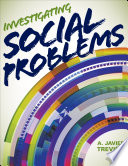 """Investigating Social Problems"" by A. Javier Trevino"