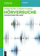 Hörversuche: Ein Praxisleitfaden fürs Labor