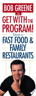 The Get With The Program Guide To Fast Food And Family Restaurants