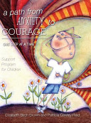 A Path from Anxiety to Courage   One Step at a Time Book