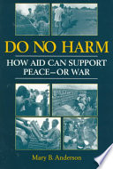 Do No Harm  : How Aid Can Support Peace--or War