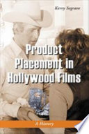 """Product Placement in Hollywood Films: A History"" by Kerry Segrave"