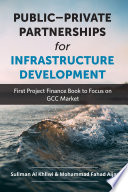 PUBLIC   PRIVATE PARTNERSHIPS for INFRASTRUCTURE DEVELOPMENT