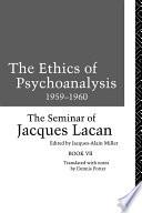 The Ethics of Psychoanalysis 1959-1960