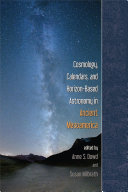 Cosmology  Calendars  and Horizon Based Astronomy in Ancient Mesoamerica
