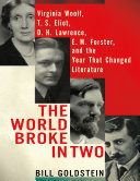 Pdf The World Broke in Two: Virginia Woolf, T. S. Eliot, D. H. Lawrence, E. M. Forster and the Year That