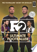 F2  Ultimate Footballer  BECOME THE PERFECT FOOTBALLER WITH THE F2 S NEW BOOK