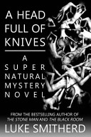 A Head Full of Knives - a Supernatural Mystery