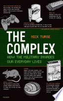 """""""The Complex: How the Military Invades Our Everyday Lives"""" by Nick Turse"""