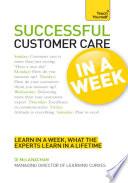 Successful Customer Care in a Week  Teach Yourself