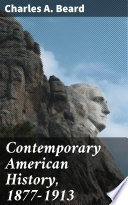 Contemporary American History  1877 1913
