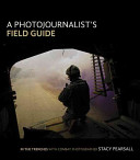 A Photojournalist's Field Guide