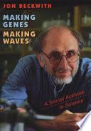 MAKING GENES  MAKING WAVES Book