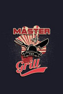 Master of the Grill: Blank Lined Journal to Write in - Ruled Writing Notebook