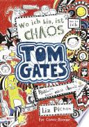 Tom Gates, Band 01  : Wo ich bin, ist Chaos - aber ich kann nicht überall sein