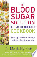The Blood Sugar Solution 10 Day Detox Diet Cookbook Book
