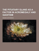 The Pituitary Gland As a Factor in Acromegaly and Giantism