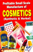 Profitable Small Scale Manufacture Of Cosmetics Synthetic Herbal  Book PDF