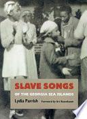Slave Songs of the Georgia Sea Islands
