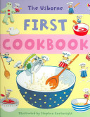 The Usborne First Cookbook