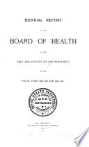 Biennial Report of the Board of Health of the City and County of San Francisco