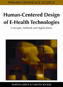 Human Centered Design of E Health Technologies  Concepts  Methods and Applications