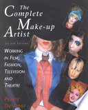 """The Complete Make-up Artist: Working in Film, Fashion, Television and Theatre"" by Penny Delamar"