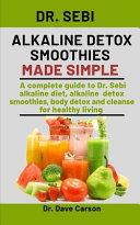 Dr  Sebi Alkaline Detox Smoothies Made Simple