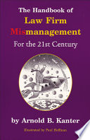 The Handbook Of Law Firm Mismanagement For The 21st Century Book PDF