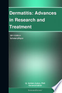 Dermatitis Advances In Research And Treatment 2011 Edition Book PDF