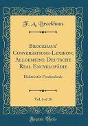 Brockhaus' Conversations-Lexikon; Allgemeine Deutsche Real Encyklopädie, Vol. 6 of 16