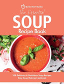 The Essential Soup Recipe Book