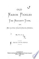 Old Nabob Pickles the naughthy Turk  and his little slave Selina Serbia  By R  A  L