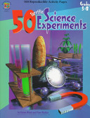 50 Terrific Science Experiments