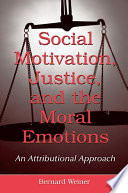 Social Motivation  Justice  and the Moral Emotions
