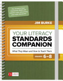 Your Literacy Standards Companion, Grades 6-8: What They Mean and ...