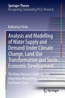 Analysis and Modelling of Water Supply and Demand Under Climate Change  Land Use Transformation and Socio Economic Development