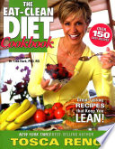 """""""The Eat-Clean Diet Cookbook: Great-Tasting Recipes that Keep You Lean!"""" by Tosca Reno"""