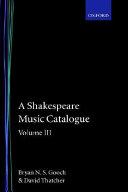 A Shakespeare Music Catalogue  Volume III