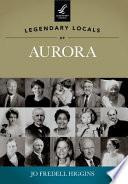 Legendary Locals of Aurora Book PDF