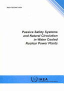 Passive Safety Systems and Natural Circulation in Water Cooled Nuclear Power Plants