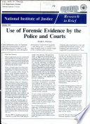 Use of Forensic Evidence by the Police and Courts