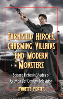 Pdf Tarnished Heroes, Charming Villains and Modern Monsters