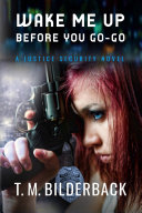 Pdf Wake Me Up Before You Go-Go - A Justice Security Novel