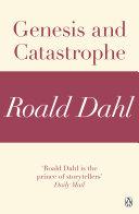 Genesis and Catastrophe (A Roald Dahl Short Story)