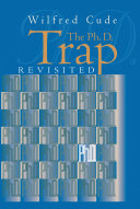 The Ph D  Trap Revisited