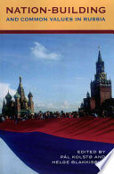 Nation Building And Common Values In Russia