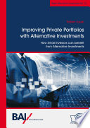 Improving Private Portfolios with Alternative Investments  How Small Investors can benefit from Alternative Investments Book