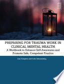 Preparing for Trauma Work in Clinical Mental Health Book